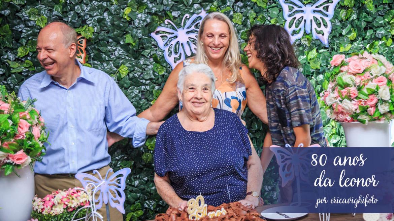 Aniversário de 80 anos da Leonor