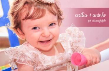 Aniversário de um aninho da Cecília!